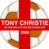 (Is This The Way To) The World Cup by TONY CHRISTIE