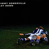 Lay Down by Jimmy Somerville