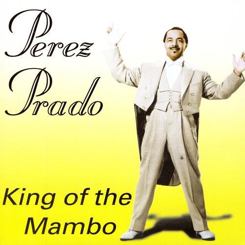 King Of The Mambo by Perez Prado