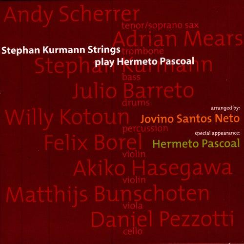 Stephan Kurmann Strings Play Hermeto Pascoal by Hermeto Pascoal