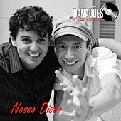 Nosso Disco by Danadões