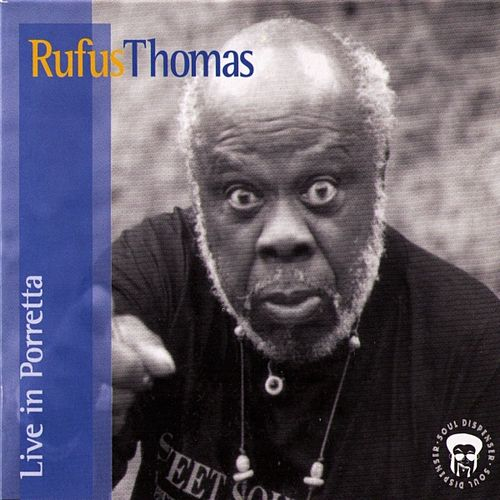 Rufus Thomas Live In Porretta by Rufus Thomas
