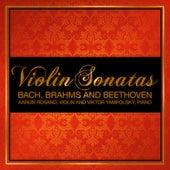 Bach, Brahms and Beethoven - Violin Sonatas de Aaron Rosand