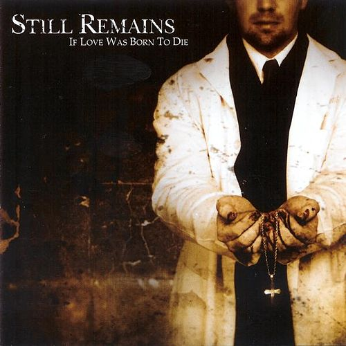 If Love Was Born To Die by Still Remains