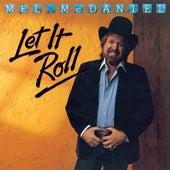 Let It Roll by Mel McDaniel