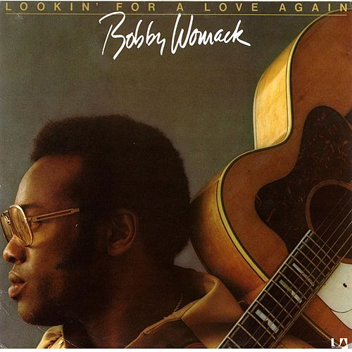 Lookin' For A Love Again by Bobby Womack