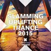 Slamming Uplifting Trance 2015 - EP by Various Artists