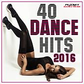 40 Dance Hits 2016 - EP by Various Artists
