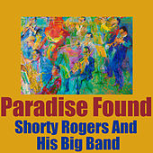 Paradise Found by Shorty Rogers