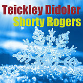 Teickley Didoler di Shorty Rogers