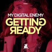 Getting Ready by My Digital Enemy