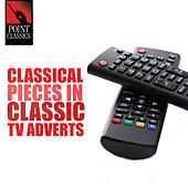 Classical Pieces in Classic Tv Adverts by Various Artists