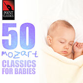 50 Mozart Classics for Babies by Various Artists