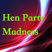Hen Party Madness de Various Artists