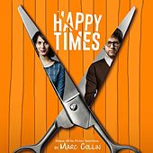 Happy Times (Original Motion Picture Soundtrack) de Various Artists