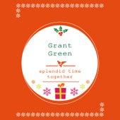 Splendid Time Together van Grant Green