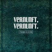 Vernunft, Vernunft. von Tiemo Hauer