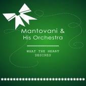 What The Heart Desires von Mantovani & His Orchestra