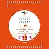Splendid Time Together von Dexter Gordon