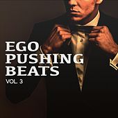 Ego Pushing Beats, Vol. 3 (Electro House Dance Tracks ) von Various Artists