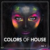 Colors Of House, Vol. 1 von Various Artists