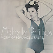 Victim Of Romance & Rarities von Michelle Phillips