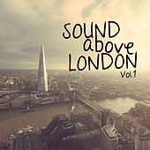 Sound Above London, Vol. 1 von Various Artists