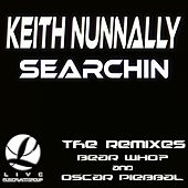 Searchin Remixes by Keith Nunnally
