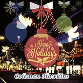 Happy Holidays by Coleman Hawkins