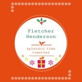 Splendid Time Together by Fletcher Henderson