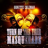 Turn Of The Year Masquerade by Ornette Coleman