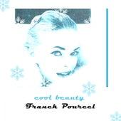 Cool Beauty von Franck Pourcel