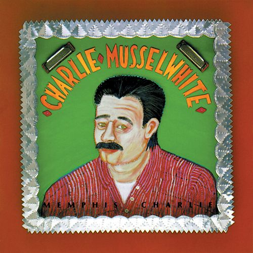 Memphis Charlie by Charlie Musselwhite