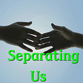 Separating Us by Various Artists