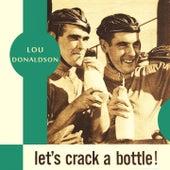 Let's Crack a Bottle by Lou Donaldson