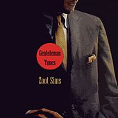 Gentleman Tunes by Zoot Sims