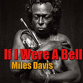 If I Were A Bell by Miles Davis
