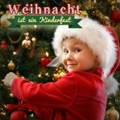 Weihnacht Ist Ein Kinderfest by Various Artists