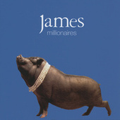 Millionaires by James