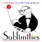 Cy Walter: Sublimities – Centennial Tribute, Vol. 2 by Various Artists