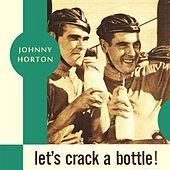 Let's Crack a Bottle de Johnny Horton