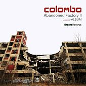 Abandoned Factory II by Colombo