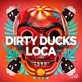 Loca von Dirty Ducks
