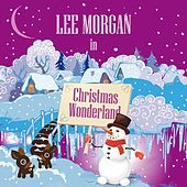 Lee Morgan in Christmas Wonderland by Lee Morgan