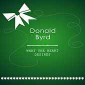 What The Heart Desires by Donald Byrd
