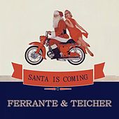 Santa Is Coming by Ferrante and Teicher