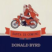 Santa Is Coming by Donald Byrd