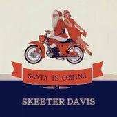 Santa Is Coming de Skeeter Davis
