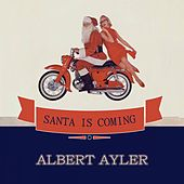 Santa Is Coming de Albert Ayler