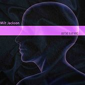 Anytime in My Mind by Milt Jackson